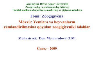 Fənn: Zoogigiyena M övzü: Yemlərə və heyvanların yemləndirilməsinə qoyulan zoogigiyeniki tələblər