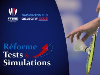 Réforme  Tests  &   Simulations