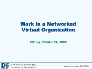 Work in a Networked Virtual Organization