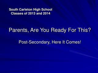 South Carleton High School  Classes of 2013 and 2014