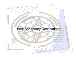 Post Secondary Destinations