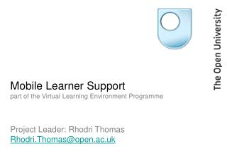 Mobile Learner Support part of the Virtual Learning Environment Programme
