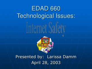 EDAD 660 Technological Issues: