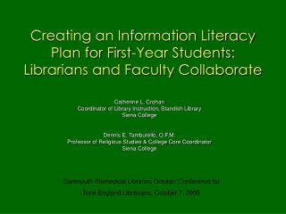 Creating an Information Literacy Plan for First-Year Students:  Librarians and Faculty Collaborate