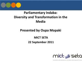 Parliamentary Indaba: Diversity and Transformation in the Media Presented by Oupa Mopaki