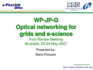 WP-JP-G  Optical networking for grids and e-science  First Review Meeting Brussels, 23-24 May 2007