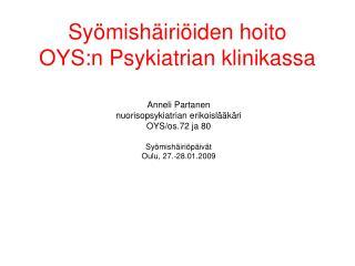 Sy�mish�iri�iden hoito OYS:n Psykiatrian klinikassa