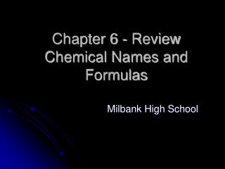 Chapter 6 - Review Chemical Names and Formulas