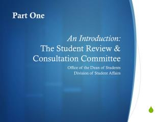 An Introduction: The Student Review & Consultation Committee