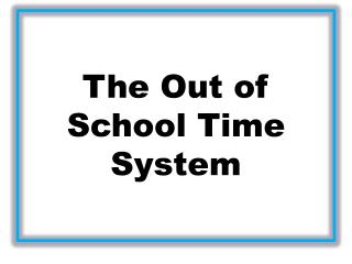 The Out of School Time System