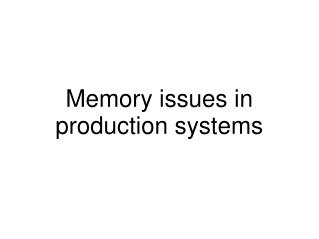 Memory issues in production systems