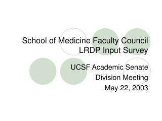 School of Medicine Faculty Council LRDP Input Survey