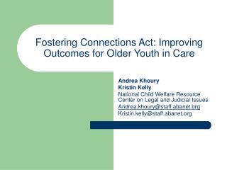 Fostering Connections Act: Improving Outcomes for Older Youth in Care