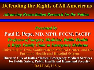 Defending the Rights of All Americans Advancing Resuscitation Research for the Nation
