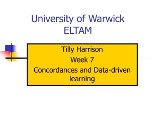 University of Warwick ELTAM