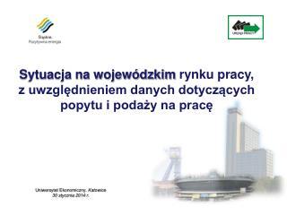 Uniwersytet Ekonomiczny.  Katowice   30 stycznia 2014 r.