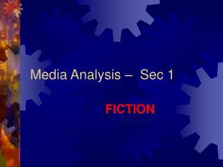 Media Analysis –  Sec 1
