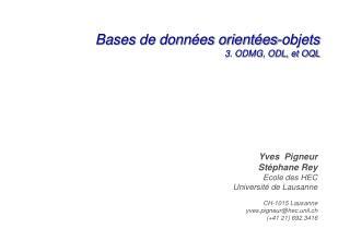 Bases de données orientées-objets 3. ODMG, ODL, et OQL