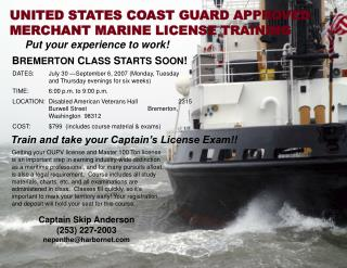 UNITED STATES COAST GUARD APPROVED MERCHANT MARINE LICENSE TRAINING