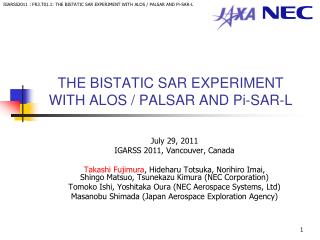 THE BISTATIC SAR EXPERIMENT WITH ALOS / PALSAR AND Pi-SAR-L