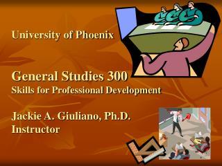 Skills for Professional Development GEN 300 Workshop #2