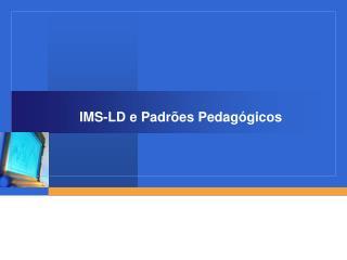 IMS-LD e Padrões Pedagógicos