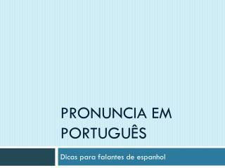 Pronuncia em Português