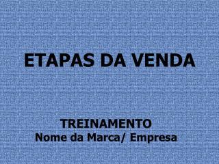ETAPAS DA VENDA