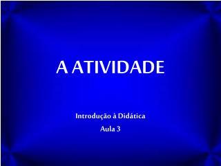 A ATIVIDADE