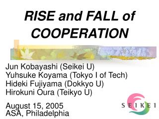 RISE and FALL of COOPERATION
