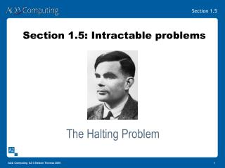 Section 1.5: Intractable problems
