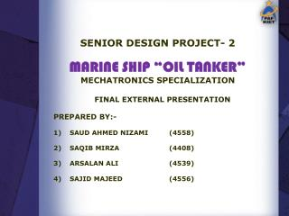 "SENIOR DESIGN PROJECT- 2 MARINE SHIP ""OIL TANKER"" MECHATRONICS SPECIALIZATION"