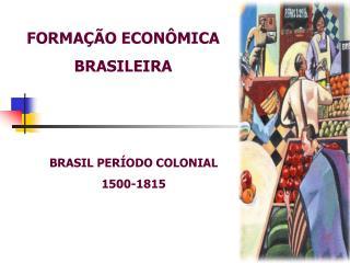 FORMA��O ECON�MICA  BRASILEIRA