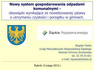 Bogdan Pasko Urząd Marszałkowski Województwa Śląskiego Wydział Ochrony Środowiska
