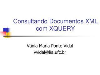 Consultando  Documentos XML  com XQUERY