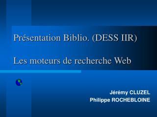 Pr sentation Biblio. DESS IIR  Les moteurs de recherche Web