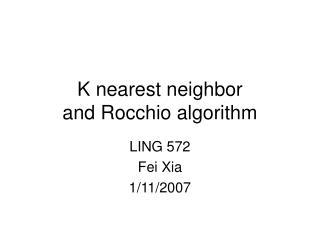 K nearest neighbor and Rocchio algorithm