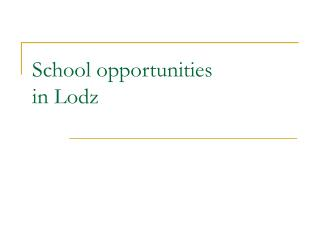 School opportunities in Lodz