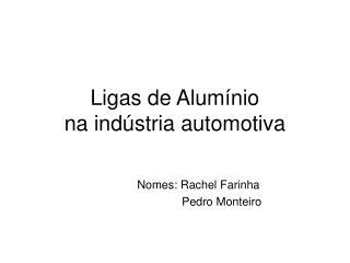 Ligas de Alumínio na indústria automotiva
