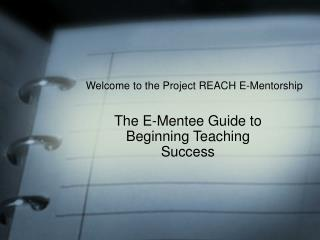 The E-Mentee Guide to Beginning Teaching Success