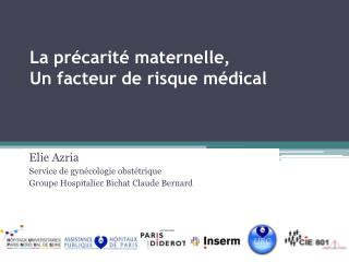 La précarité maternelle,  Un facteur de risque médical