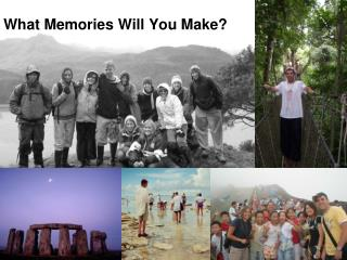 What Memories Will You Make?