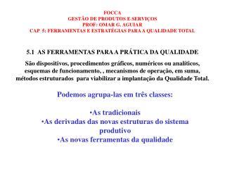5.1 AS FERRAMENTAS PARA A PR�TICA DA QUALIDADE