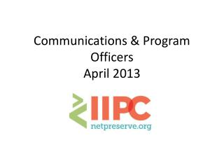 Communications & Program Officers April 2013