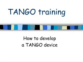 TANGO training