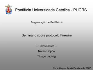 Pontifícia Universidade Católica - PUCRS