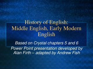 History of English: Middle English, Early Modern English