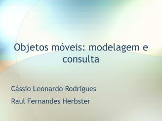 Objetos móveis: modelagem e consulta