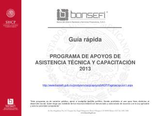 PROGRAMA DE APOYOS DE  ASISTENCIA TÉCNICA Y CAPACITACIÓN 2013