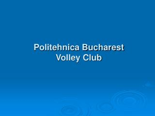 Politehnica Bucharest  Volley Club